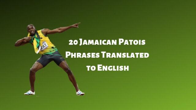 20 Jamaican Patois Phrases Translated to English